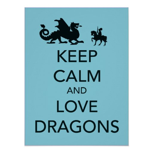 Keep Calm and Love Dragons fine art poster