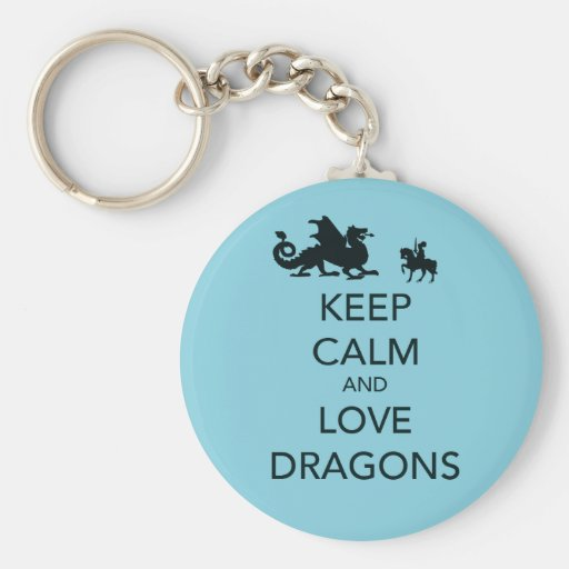 Keep Calm and Love Dragons Unique Print on Blue Keychains