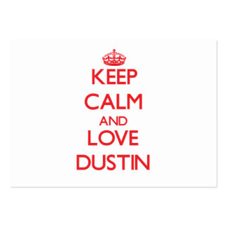 Keep Calm and Love Dustin Business Cards