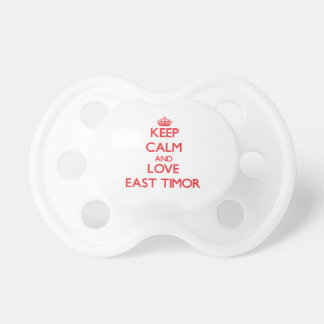 Keep Calm and Love East Timor Baby Pacifiers
