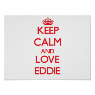 Keep Calm and Love Eddie Poster