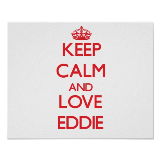Keep Calm and Love Eddie Posters