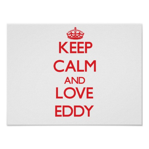 Keep Calm and Love Eddy Posters