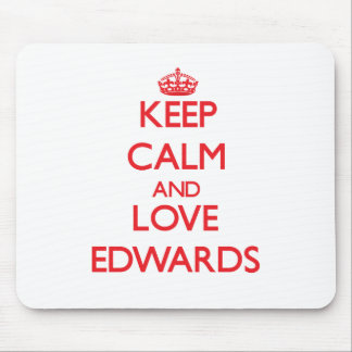 Keep calm and love Edwards Mouse Pad