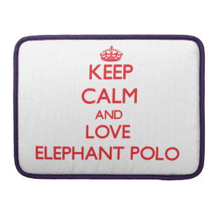 Keep calm and love Elephant Polo Sleeves For MacBook Pro