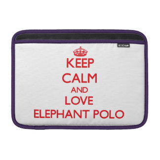 Keep calm and love Elephant Polo MacBook Sleeves