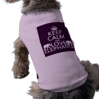 Keep Calm and Love Elephants (any color) Pet Tee