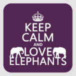 Keep Calm and Love Elephants (any color) Square Stickers