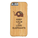Keep Calm and Love Elephants  Bamboo Look Pattern Barely There iPhone 6 Case