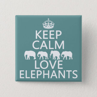Keep Calm and Love Elephants (customizable colors) Button