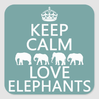 Keep Calm and Love Elephants (customizable colors) Square Sticker