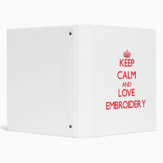 Keep calm and love Embroidery 3 Ring Binders