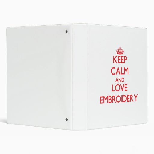 Keep calm and love Embroidery Binders