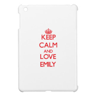 Keep Calm and Love Emily Cover For The iPad Mini