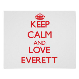 Keep calm and love Everett Poster