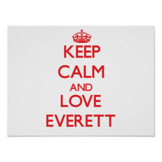Keep calm and love Everett Posters
