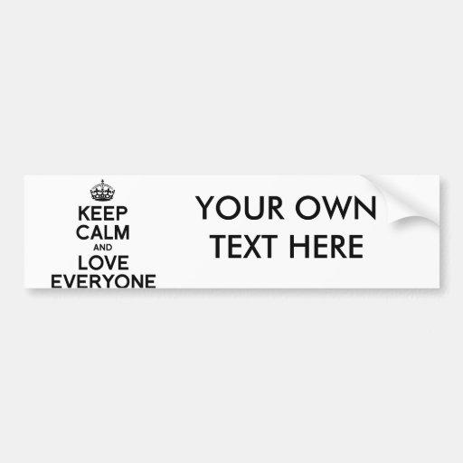 KEEP CALM AND LOVE EVERYONE.png Bumper Sticker