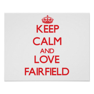 Keep Calm and Love Fairfield Poster