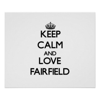 Keep Calm and love Fairfield Posters