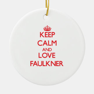 Keep calm and love Faulkner Ceramic Ornament
