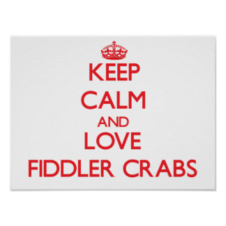 Keep calm and love Fiddler Crabs Posters
