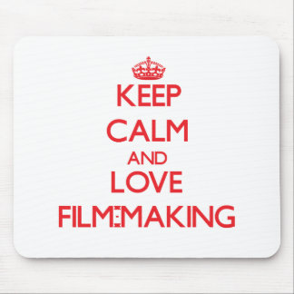 Keep calm and love Film-Making Mousepads