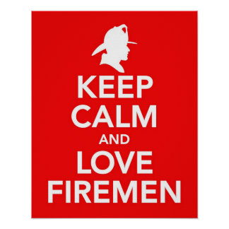 Keep Calm and Love Firemen print / poster