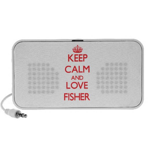 Keep calm and love Fisher Laptop Speaker