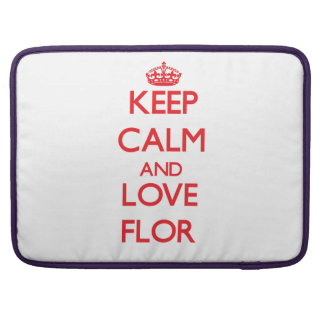 Keep Calm and Love Flor Sleeves For MacBooks