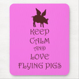 Keep Calm and Love Flying Pigs pink & brown print Mouse Pad