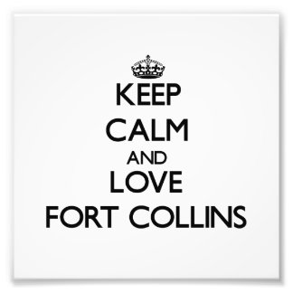 Keep Calm and love Fort Collins Photo Art