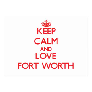 Keep Calm and Love Fort Worth Large Business Cards (Pack Of 100)