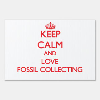 Keep calm and love Fossil Collecting Yard Sign
