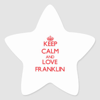 Keep calm and love Franklin Star Sticker