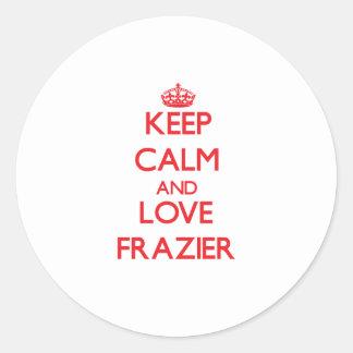 Keep calm and love Frazier Round Sticker