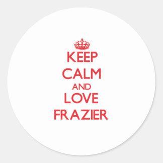 Keep calm and love Frazier Sticker