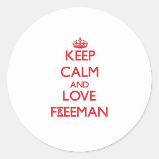 Keep calm and love Freeman Round Stickers