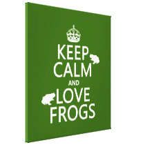 Keep Calm and Love Frogs (any background color) Canvas Print