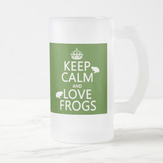 Keep Calm and Love Frogs (any background color) Frosted Glass Beer Mug