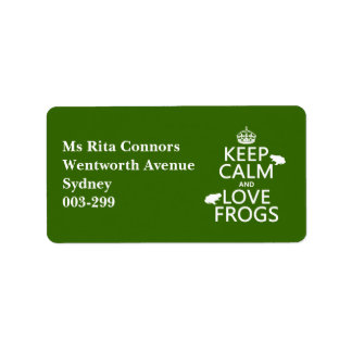 Keep Calm and Love Frogs any background color Address Label