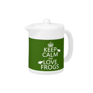 Keep Calm and Love Frogs (any background color) Teapot