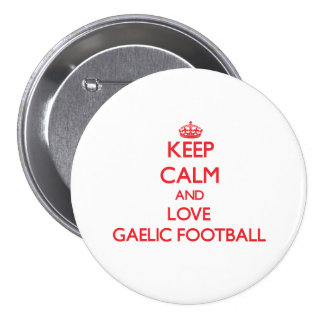Keep calm and love Gaelic Football Button