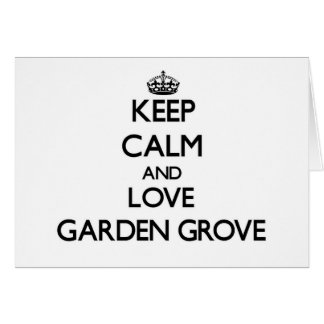 Keep Calm and love Garden Grove Stationery Note Card