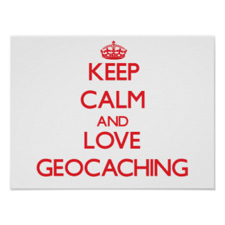 Keep calm and love Geocaching Poster