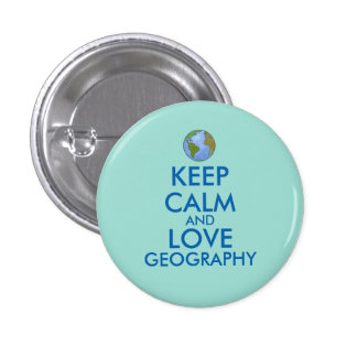 Keep Calm and Love Geography Customizable Button