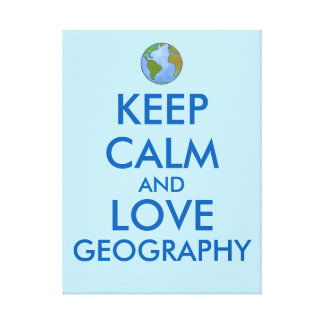 Keep Calm and Love Geography Customizable Canvas Print