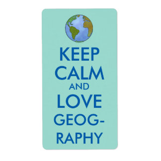 Keep Calm and Love Geography Customizable Label