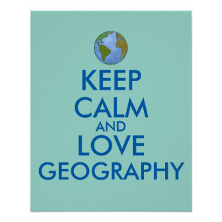 Keep Calm and Love Geography Customizable Poster