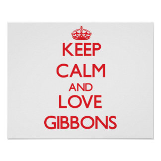 Keep calm and love Gibbons Print
