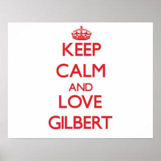 Keep Calm and Love Gilbert Poster